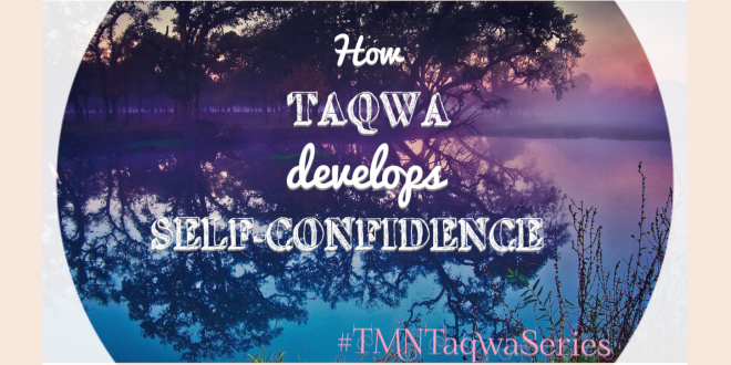 Want to be self-confident? Work on your taqwa!